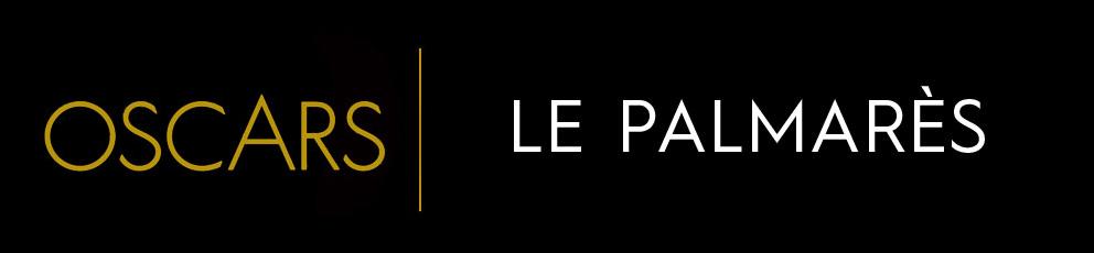 LE PALMARÈS DE LA 91E CÉRÉMONIE DES OSCARS
