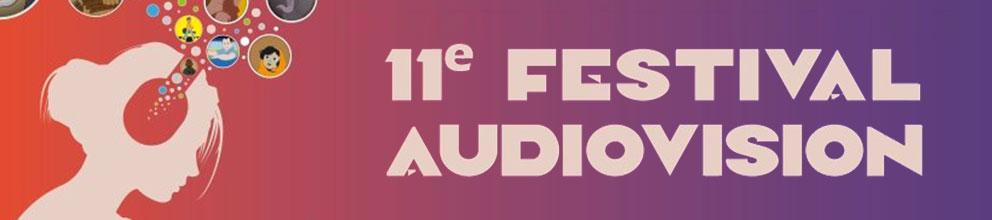 Le 11e Festival Audiovision