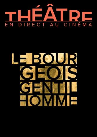 LE BOURGEOIS GENTILHOMME (COMEDIE-FRANCAISE)