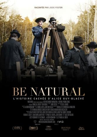 BE NATURAL, L'HISTOIRE CACHEE D'ALICE GUY-BLACHE