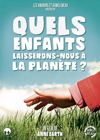 QUELS ENFANTS LAISSERONS-NOUS A LA PLANETE?